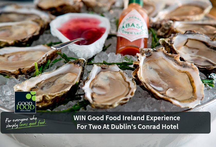 [CLOSED] WIN Good Food Ireland Experience for 2 in Dublin's Conrad Hotel