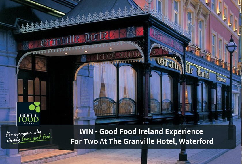 CLOSED – WIN Good Food Ireland Experience for 2 in Waterford's Granville Hotel