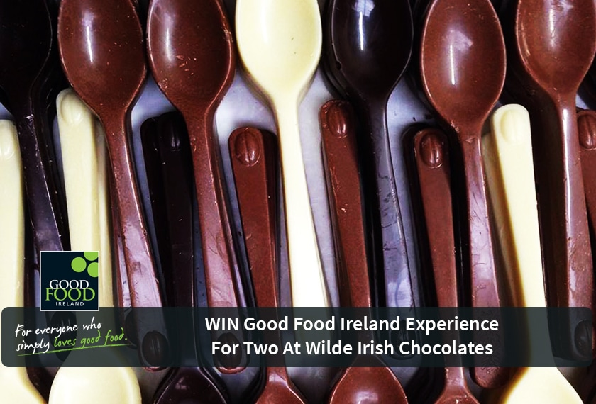 NOW CLOSED WIN a Good Food Ireland Experience for Two at Wilde Irish Chocolates