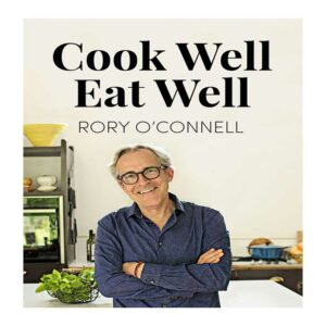Cook Well Eat Well, Rory O'Connell