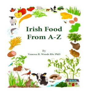Irish Food From A-Z, Dr Vanessa Woods